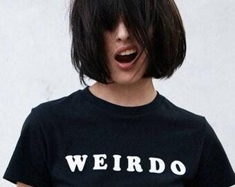 Weirdo funny goofy ladies t-shirt