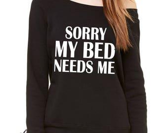 Sorry My Bed Needs Me Slouchy Off Shoulder Oversized Sweatshirt