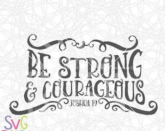 Strong and Courageous SVG DXF, Joshua 1: 9, Bible Verse, Christian, Scripture, Strength, Cut File, Cricut & Silhouette , SVG Bliss, Download