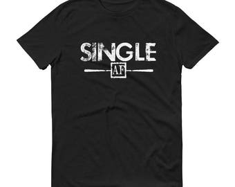 Single AF Shirt - Breakup Tee, Single Shirt, Funny Tee - Anti Valentines Day