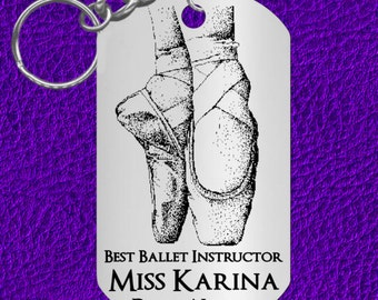 BALLET Teacher Keychain Gift, Personalized with her NAME! Dance Instructor