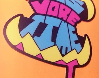 IT'S VORE TIME *Vinyl Sticker*