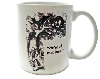 Alice in Wonderland - We're ALL Mad - Cheshire Cat -  11 ounce Coffee Mug - Superb GIFT