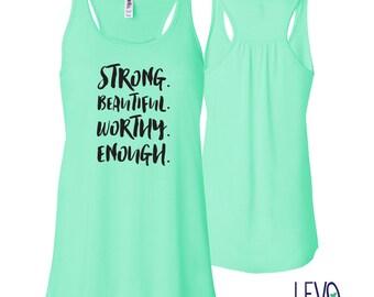 Strong. Beautiful. Worthy. Enough. Gym Tank, Racerback tank, Cute Gym shirt, Gym Apparel, Soft Gym Shirt, Gym Tank