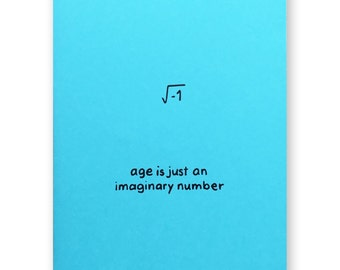 Math Birthday Card - Imaginary Number Card - Age is Just an Imaginary Number Math Nerd Geek Card - Square root of negative one