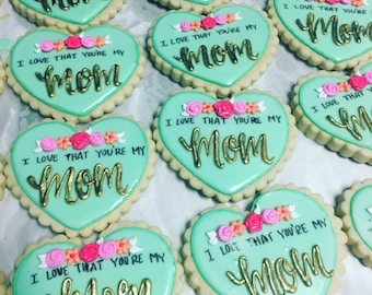 I love that you're my mom cookies