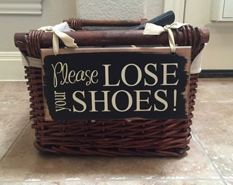 Please Lose Your Shoes Wood Sign ~ Shoes Storage ~No Shoes Sign ~READY TO SHIP ~ Please Remove Your Shoes Sign ~ No Shoes ~ Shoe Basket Sign