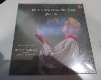 Bette Stalnecker - He Reached Down His Hand For Me... Brand New Sealed Original Press Comfort 6206 Record - Old Store Stock Rare Gospel