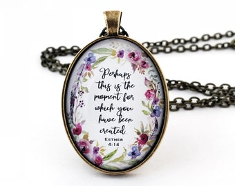perhaps this is the moment for which you have been created necklace - esther 4:14 necklace - inspirational pendant - bible verse necklace