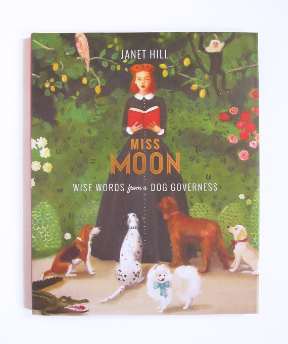 Miss Moon: Wise Words from a Dog Governess.  SIGNED BOOK.