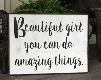 Beautiful Girl you can do amazing things,Fixer Upper Inspired Signs,32x24, Rustic Wood Signs, Farmhouse Signs, Wall Décor