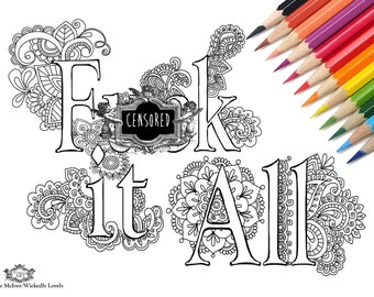 F**ck it All Swear word DIY Print at home  Digital Download Colouring Page, Adult Coloring, Swear words colouring page, sweary coloring page