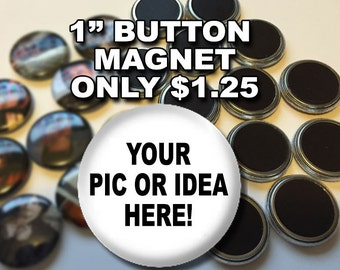 15 Custom 1 inch Magnet Buttons Personalized