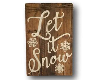 Let It Snow Sign- Christmas Sign- Winter Porch Sign- Christmas Decoration- Christmas Door Sign- Christmas Gift- Farmhouse Christmas Decor