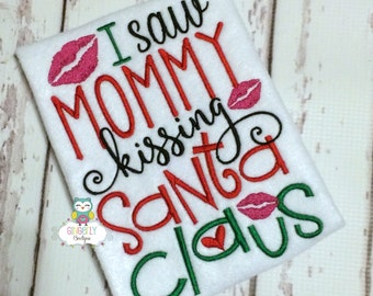 I saw Mommy Kissing Santa Claus Shirt or Bodysuit, Girl Christmas Shirt, Girl Christmas, Santa Shirt, Girl Santa Shirt
