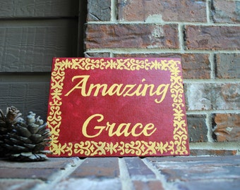 """Amazing Grace Hand Painted in Red and Yellow on 9""""x12"""" Canvas Panel"""