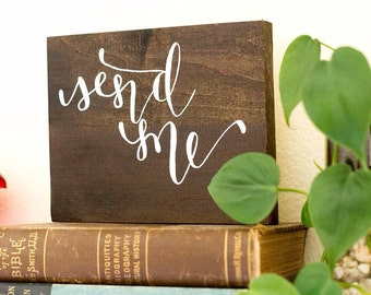 """Hand painted reclaimed wood sign--""""send me"""""""