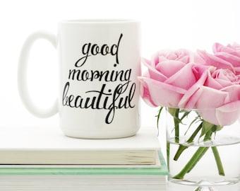 Good Morning Beautiful mug. Gift idea for her by Milk & Honey. Dishwasher safe.