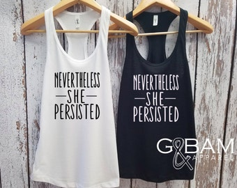 Nevertheless, She Persisted tank top