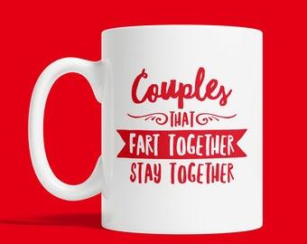 Couples That Fart Together Stay Together MUG CUP Valentines Day EM161