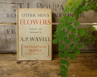 Other Men's Flowers - Selected & Annotated by A.P. Wavell