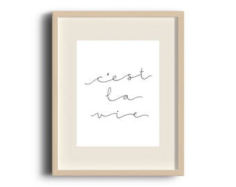 C'est La Vie Print - home decor, art print, wall art, french, black and white, french quotes, french quote print, quotes in french, gift her