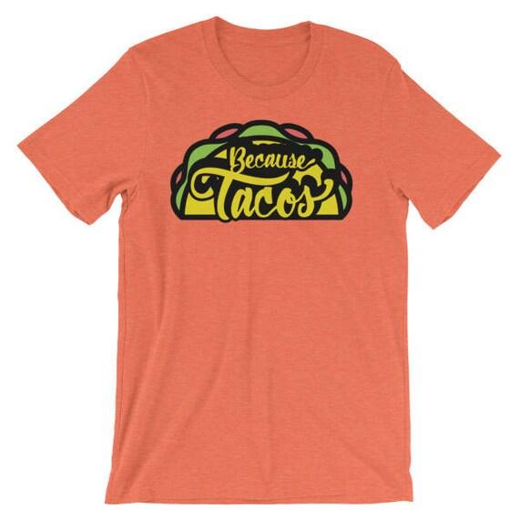 Because Tacos T-shirt