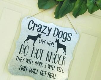 Crazy Dogs Front Door Hanger - No Soliciting Door Hanger - Pet Owner Door Hanger - Front Door Decor - Rustic Decor - Do Not Knock Door Sign