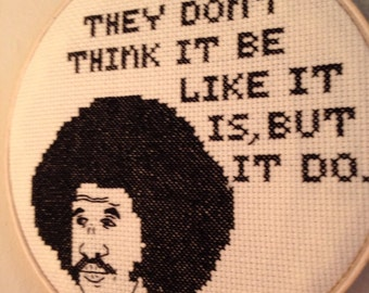 They don't think it be like it is, but it do. Crossstitch