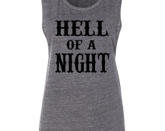 Hell Of A Night Muscle Tank Beer Tank Top Drinking Tank Country Concert