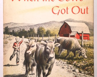 When the Cows Got Out - Dorothy Koch (Illustrated Paul Lantz 1958 Hardcover w/ DJ) Children's Picture Book Farm Animals Beginning-to-Read