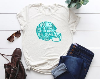 I apologize for the things I said during the game mom Shirt ,Game day ,mom Shirts gift, Game mom Shirt, Country game day Shirt ,southern tee