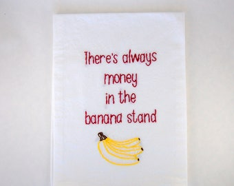 Made to Order:  Arrested Development Kitchen Towel - There's always money in the banana stand -  Bluth Family