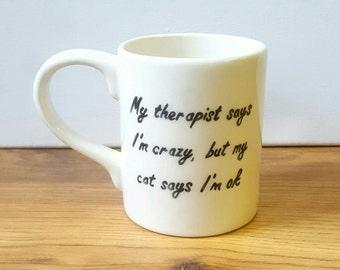 Funny Mug Ceramic Mug ''My Therapist Says...' Mug Funny Quote Boyfriend Gift Husband Gift Tea Lover Coffee Lover Best Friend