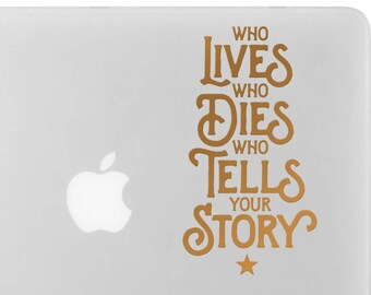 Who Lives, Who Dies Vinyl Decal
