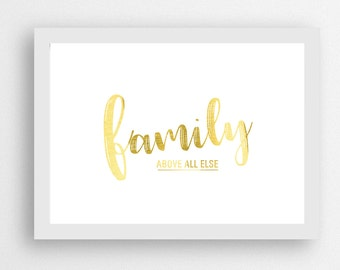 family above all else // gold foil // family quotes // home decor // real foil print // gold family print // family // A4 and A3 // prints