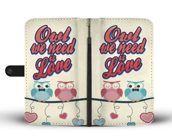 Owl We Need is Love Wallet Phone Case, Owl Iphone Case, Owl Phone Case