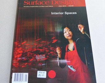 Surface Design Magazine Fall 2012 Volume 37, Number 1. Interior Spaces, Textile, Fiber and Fabric Design