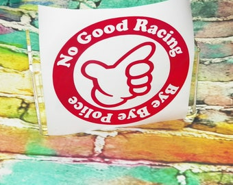 1 no good racing bye bye police sticker vinyl decal for car