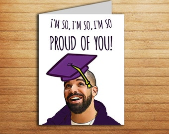 Drake New Job Card Printable Drake Graduation card I'm So Proud of You Inspired card Best Friend gift Funny Congratulations Card Good Job