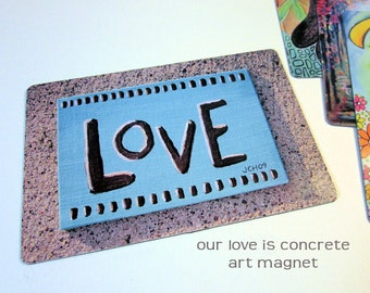"Art Magnet Our Love is Concrete 3.5"" x 5"""