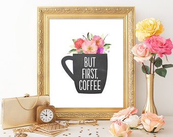 But First, Coffee Printable Art Print 8x10 Watercolor Floral and Chalkboard Coffee Mug Art Print Home Decor Instant Download Paper Canoe