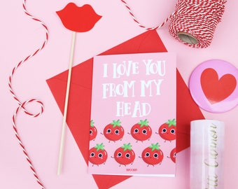 I love your from my head tomatoes funny card, Funny love card, Pun card, Valentine's Day card, Funny card for him, Funny card for her