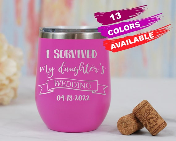 I Survived My Daughters Wedding Wine Tumbler