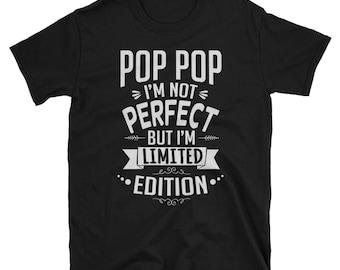 Pop-Pop Shirt - Not Perfect, Limited Edition - Pop-Pop Gift - Pop-Pop T-Shirt