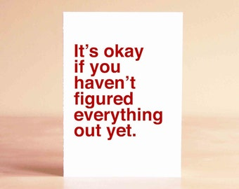 Funny Graduation Card - Graduation Gift - Funny Birthday Card - It's okay if you haven't figured everything out yet.