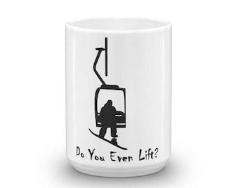 Do you even lift? Snowboarder Mug