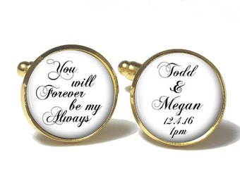 Cuff Links for the Groom You Will Forever Be My Always Style 702