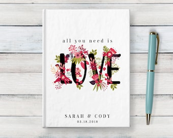 All You Need Is Love, Custom Wedding Journal, Guest Book, Floral Writing Journal, Personalized Hardcover Notebook, Engagement Gift