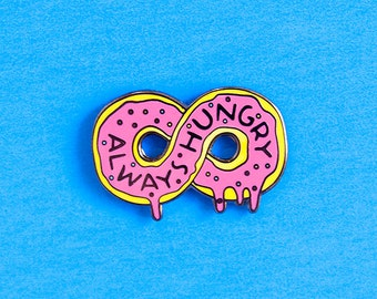 always hungry doughnut pin | enamel pin | lapel pin